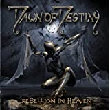 "Rebellion in Heavenvon ""Dawn of Destiny"""