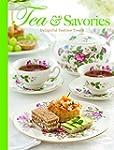 Tea & Savories: Delightful Teatime Tr...