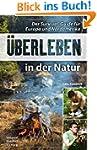 �berleben in der Natur: Der Survival-...