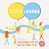Little London: Child-friendly Days Out and Fun Things To Do (Hardback)