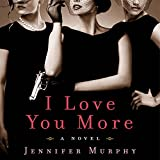 img - for I Love You More: A Novel book / textbook / text book