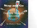 Stop and Go Garrett Morgan Inventor