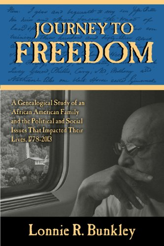 Journey to Freedom: A Genealogical Study of an African American Family and the Political and Social Issues That Impacted Their Lives, 1778