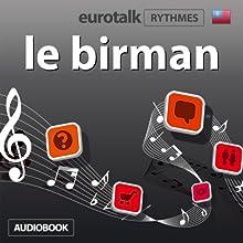 EuroTalk Rythme le birman | Livre audio Auteur(s) :  EuroTalk Ltd Narrateur(s) : Sara Ginac