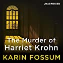 The Murder of Harriet Krohn Audiobook by Karin Fossum Narrated by Sean Barrett
