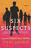 Six Suspects Vikas Swarup