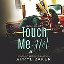 Touch Me Not: A Manwhore Series, Book 1 Hörbuch von Apryl Baker Gesprochen von: Tia Sorensen