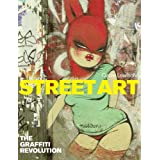 Street Art: The Graffiti Revolutionby Cedar Lewisohn