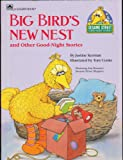 img - for BIG BIRD'S NEW NEST AND OTHER GOOD NIGHT STORIES Featuring Jim Henson's Sesame Street Muppets by Justine Korman, illustrated by Tom Cooke (Softcover 8 x 11 inches 20 pages Golden Press, SESAME STREET GOOD-NIGHT STORIES) book / textbook / text book