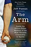 Image of The Arm: Inside the Billion-Dollar Mystery of the Most Valuable Commodity in Sports