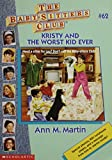Kristy and the Worst Kid Ever (The Baby-Sitters Club, #62) (0590925911) by Ann M. Martin