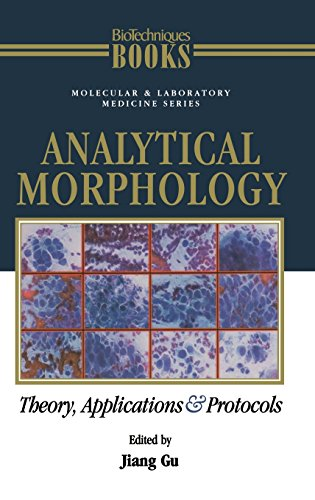 Analytical Morphology: Theory, Applications And Protocols (Biotechniques Books)