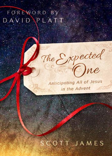 The Expected One: Anticipating All of Jesus in the Advent PDF