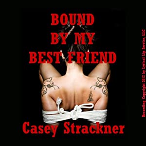 Bound by My Best Friend Audiobook