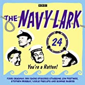 The Navy Lark: Volume 24 - You're a rotten! | [Lawrie Wyman]