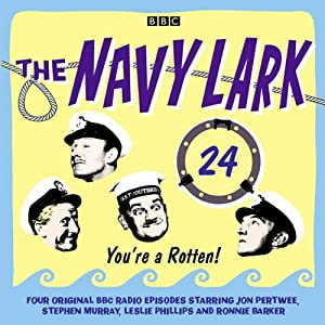 The Navy Lark: Volume 24 - You're a rotten! Radio/TV Program