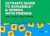 Dave Shimoda Ultimate Guide to Scrabble & Words With Friends: Stop Losing & Start Winning