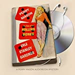 The Case of the Rolling Bones: Perry Mason Series, Book 15 | Erle Stanley Gardner