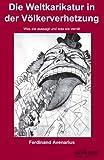 Die Weltkarikatur in der Völkerverhetzung: Was sie aussagt und was sie verrät