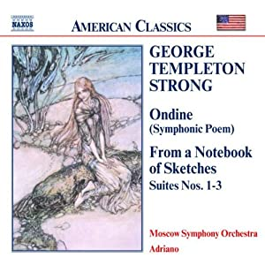 Strong: Ondine/ From a Notebook of Sketches, Suites Nos. 1 - 3