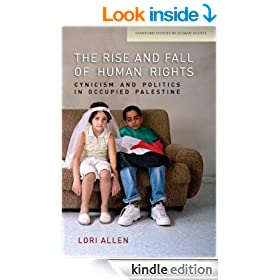 The Rise and Fall of Human Rights: Cynicism and Politics in Occupied Palestine (Stanford Studies in Human Rights)