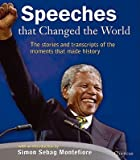 Speeches That Changed the World - The Stories and Recording of the Moments That Made History, CD included (1847242375) by Montefiore, Simon Sebag