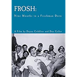 Frosh: Nine Months in a Freshman Dorm