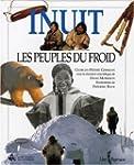 Inuit: Les Peuples du Froid