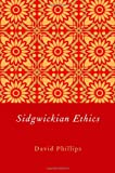 Sidgwickian Ethics (0199778914) by Phillips, David