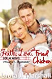 Faith, Love, and Fried Chicken: Volume I, Summer (Serial Novel)