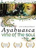 Ayahuasca: Vine of the Soul