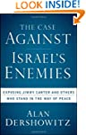 The Case Against Israel's Enemies: Ex...