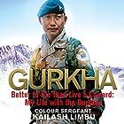 Gurkha: Better to Die than Live a Coward: My Life in the Gurkhas Hörbuch von Kailash Limbu Gesprochen von: Homer Todiwala