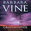 Grasshopper (       UNABRIDGED) by Barbara Vine Narrated by Emilia Fox