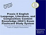 Praxis II English Language, Literature, and Composition: Content Knowledge (0041) Exam Flashcard Study System: Praxis II Test Practice Questions & Review for the Praxis II: Subject Assessments