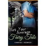 Not Your Average Fairy Tale ~ Chantele Sedgwick