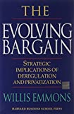 The Evolving Bargain: Strategic Implications of Deregulation and Privatization