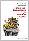 img - for Le tourisme :  mancipation ou contr le social ? book / textbook / text book