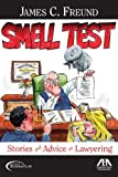 Smell Test: Stories and Advice for Lawyering