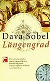 Längengrad: Die wahre Geschichte eines einsamen Genies, welches das größte wissenschaftliche Problem seiner Zeit löste - Dava Sobel