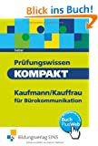 Pr�fungswissen kompakt - Kaufmann/Kauffrau f�r B�rokommunikation