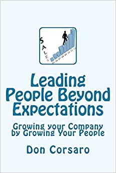 Leading People Beyond Expectations: Growing Your Company By Growing Your People (Rapid Read Series )