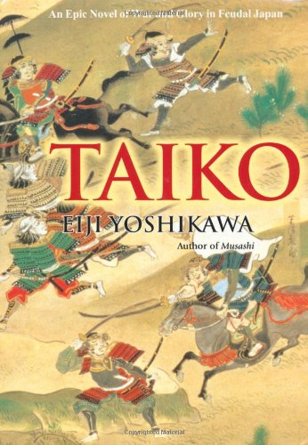 Taiko: An Epic Novel of War and Glory in Feudal Japan: Eiji Yoshikawa, William Scott Wilson: 9781568364285: Amazon.com: Books