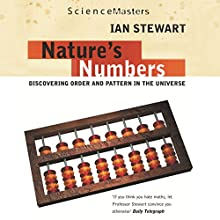 Nature's Numbers (       ABRIDGED) by Ian Stewart Narrated by Ian Stewart