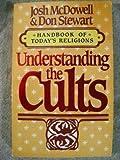 Understanding the Cults (Handbook of Today's Religions)