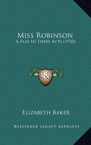 Miss Robinson: A Play in Three Acts (1920)