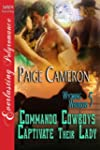 Commando Cowboys Captivate Their Lady...