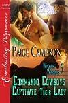 Commando Cowboys Captivate Their Lady...