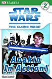 """Star Wars Clone Wars"" Anakin in Action! (DK Readers Level 2)"