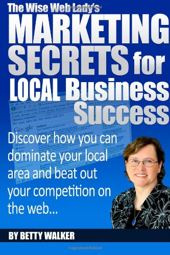 The Wise Web Lady's Marketing Secrets for Local Business Success